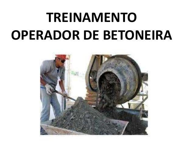 TREINAMENTO OPERADOR DE BETONEIRA