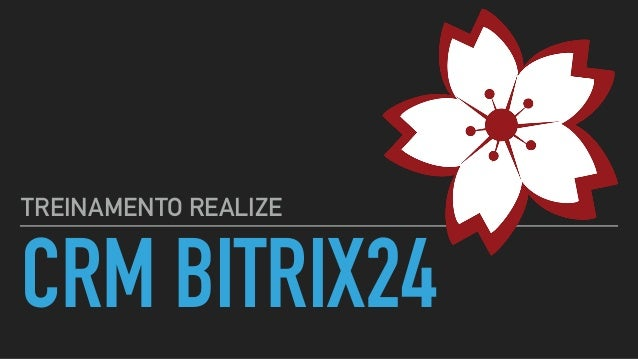 CRM BITRIX24 TREINAMENTO REALIZE