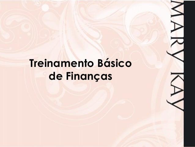 Treinamento Básico    de Finanças