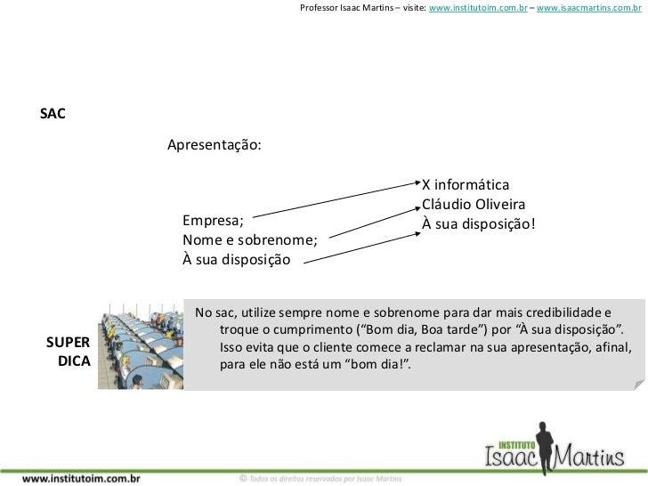 SAC<br />Apresentação:<br />X informática<br />Cláudio Oliveira<br />À sua disposição!<br />Empresa;<br />Nome e sobrenome...