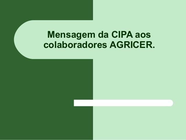 Mensagem da CIPA aos colaboradores AGRICER.