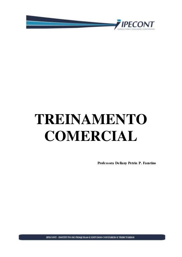 TREINAMENTO COMERCIAL Professora Dellany Petrin P. Faustino