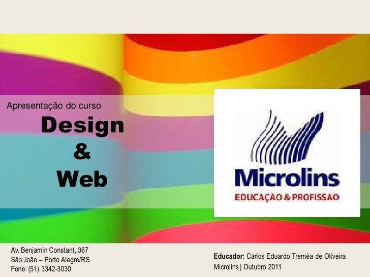 Apresentação do curso           Design             &            WebAv. Benjamin Constant, 367     Av. Benjamin Constant, 3...