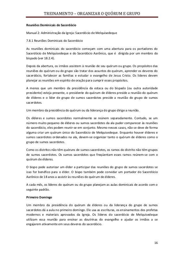 TREINAMENTO – ORGANIZAR O QUÓRUM E GRUPO 16 Reuniões Dominicais do Sacerdócio Manual 2: Administração da Igreja: Sacerdóci...