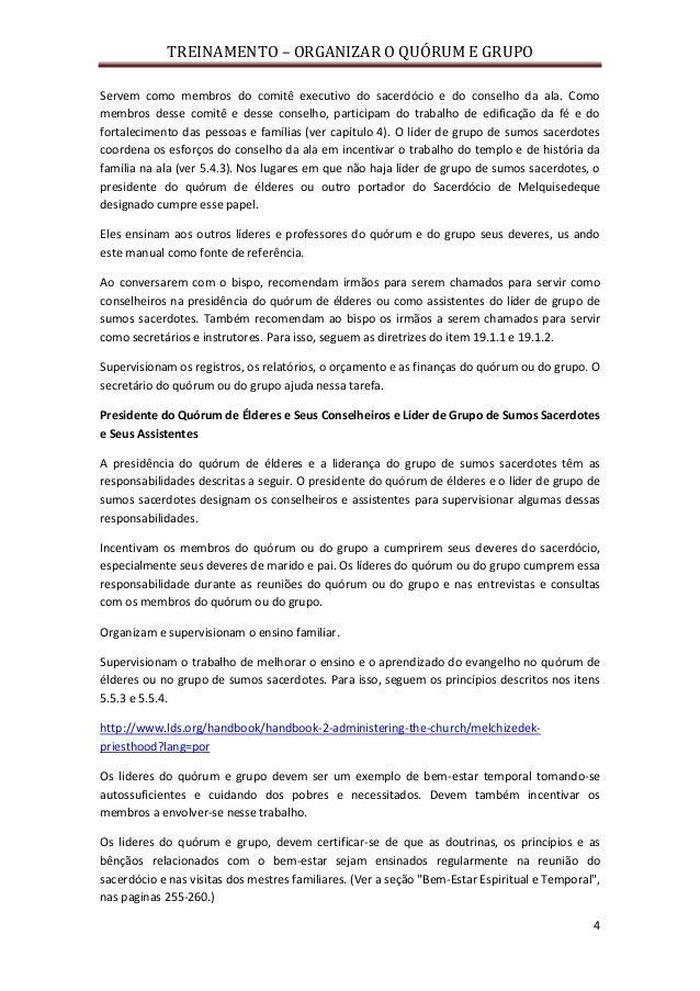 TREINAMENTO – ORGANIZAR O QUÓRUM E GRUPO 4 Servem como membros do comitê executivo do sacerdócio e do conselho da ala. Com...