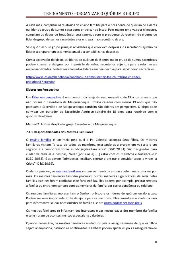 TREINAMENTO – ORGANIZAR O QUÓRUM E GRUPO 8 A cada mês, compilam os relatórios do ensino familiar para o presidente do quór...