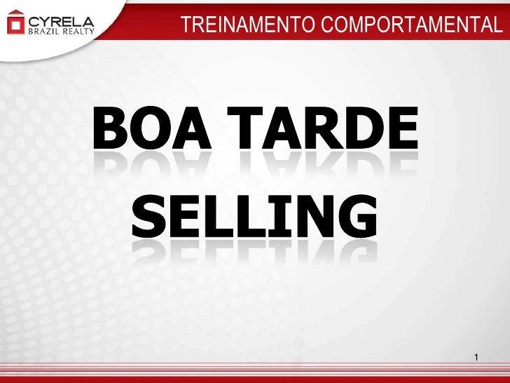TREINAMENTO COMPORTAMENTAL<br />BOA TARDE<br />SELLING<br />1<br />