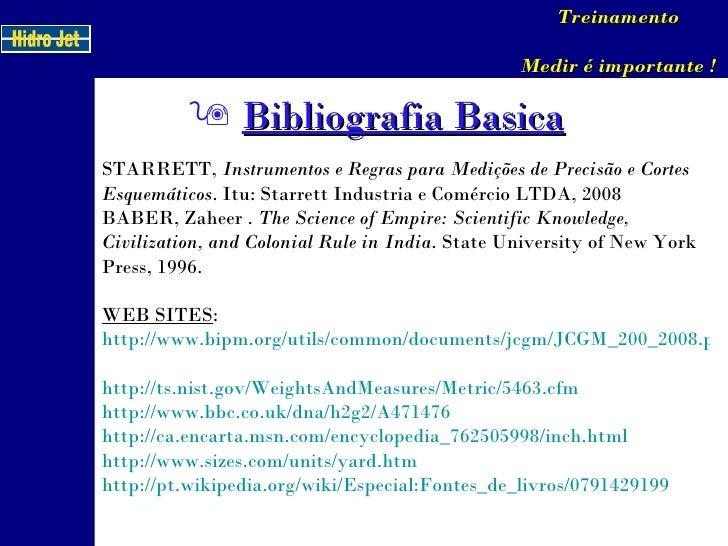 STARRETT,  Instrumentos e Regras para Medições de Precisão e Cortes Esquemáticos . Itu: Starrett Industria e Comércio LTDA...