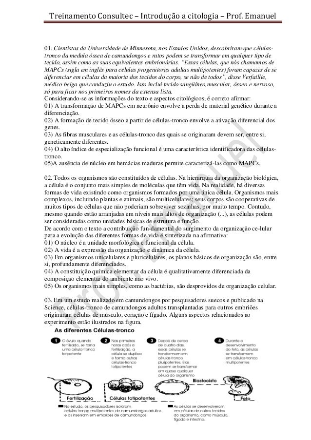 Treinamento Consultec – Introdução a citologia – Prof. Emanuel01. Cientistas da Universidade de Minnesota, nos Estados Uni...