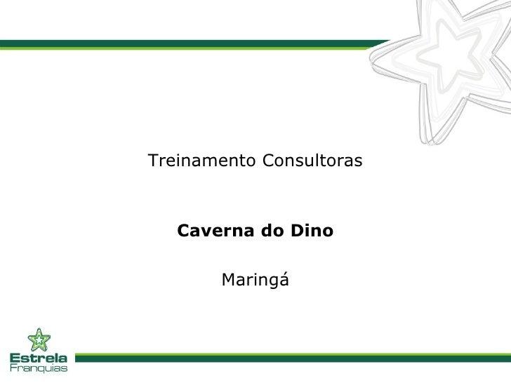 Treinamento Consultoras Caverna do Dino Maringá