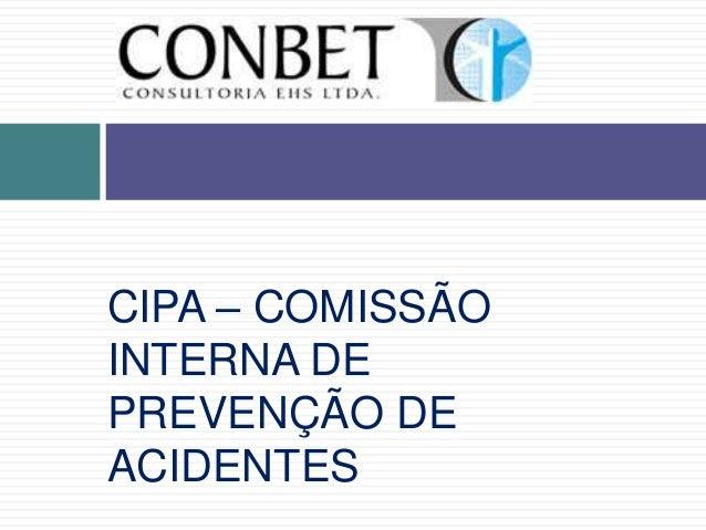 CIPA – COMISSÃOINTERNA DEPREVENÇÃO DEACIDENTES