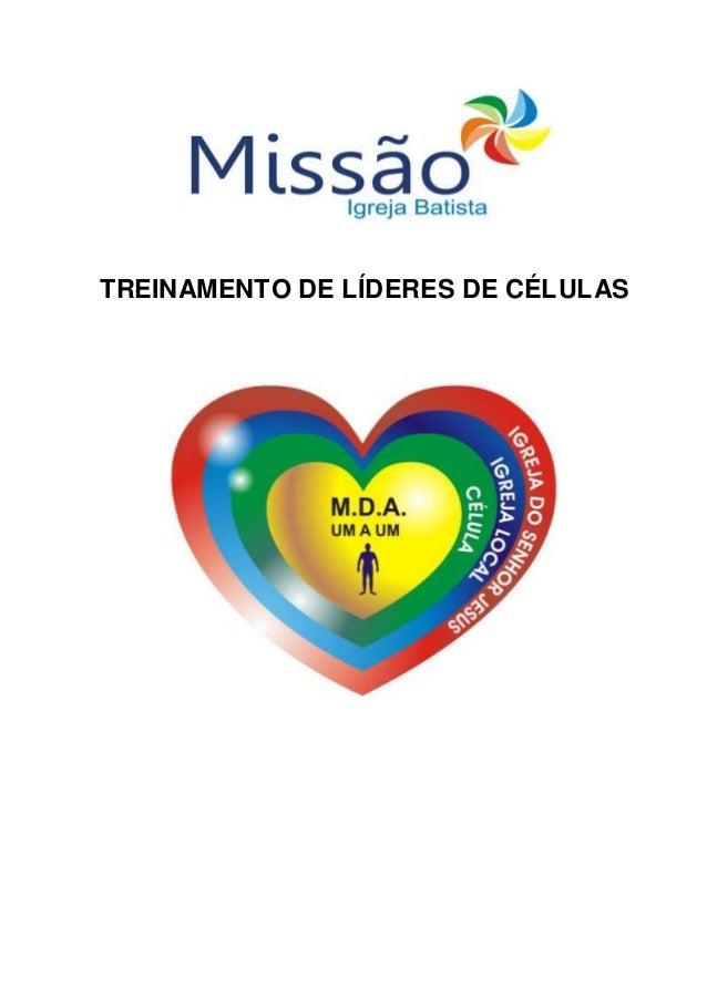 TREINAMENTO DE LÍDERES DE CÉLULAS Treinamento de Líde res de Células