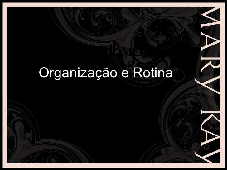 CARREIRA COMERCIAL CHAVES PARA O CRESCIMENTO  DE EQUIPE Organização e Rotina