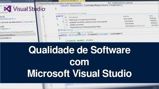 Qualidade de Software com Microsoft Visual Studio