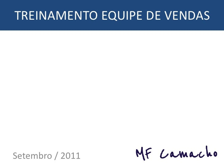 TREINAMENTO EQUIPE DE VENDASSetembro / 2011