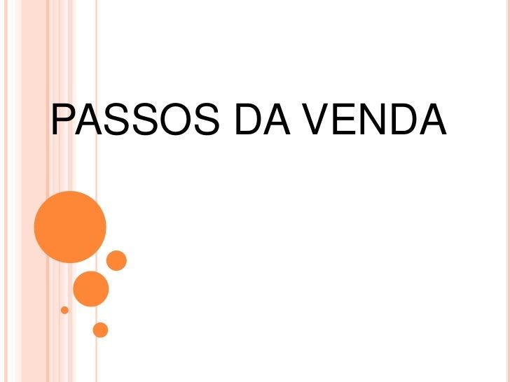 PASSOS DA VENDA