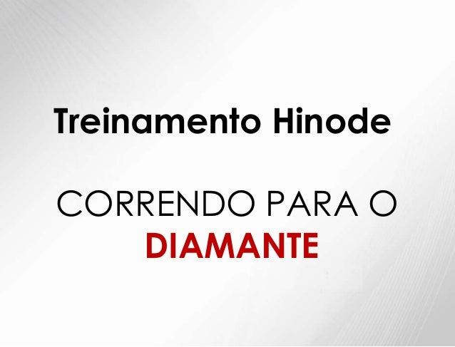 Treinamento HinodeCORRENDO PARA ODIAMANTE