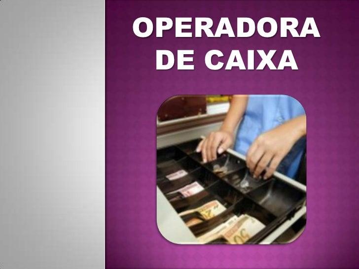 OPERADORA DE CAIXA