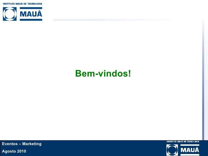 Bem-vindos! Eventos – Marketing Agosto 2010