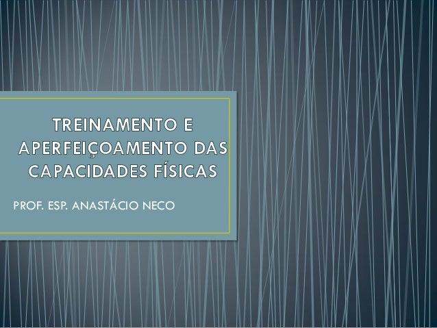 PROF. ESP. ANASTÁCIO NECO