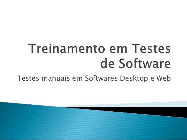 Testes manuais em Softwares Desktop e Web