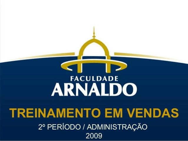 TREINAMENTO EM VENDAS 2º PERÍODO / ADMINISTRAÇÃO 2009