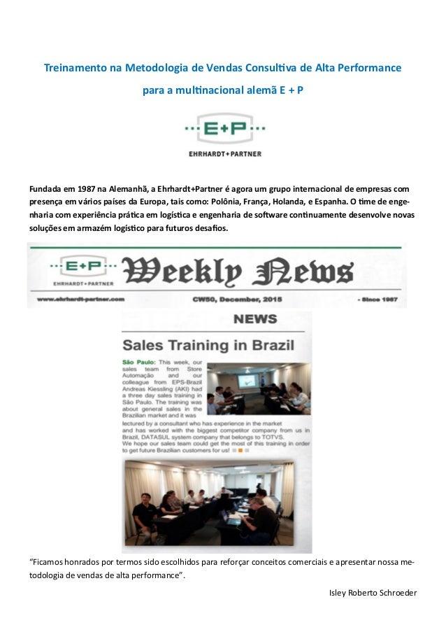 Treinamento na Metodologia de Vendas Consultiva de Alta Performance para a multinacional alemã E + P Fundada em 1987 na Al...