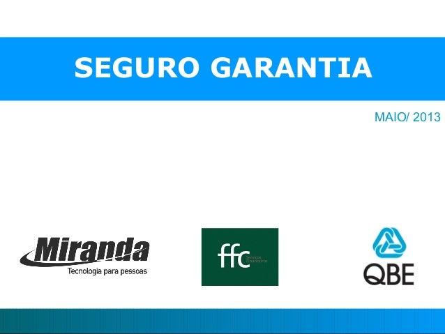 SEGURO GARANTIA MAIO/ 2013