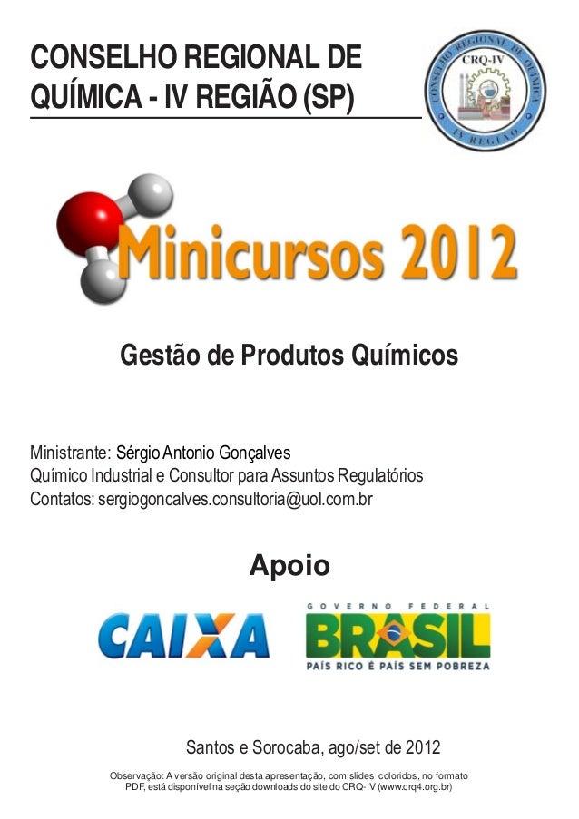 CONSELHO REGIONAL DE QUÍMICA - IV REGIÃO (SP) Ministrante: SérgioAntonio Gonçalves Químico Industrial e Consultor paraAssu...