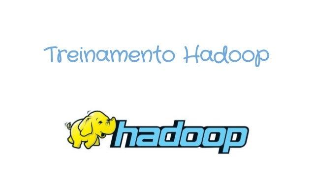 Treinamento Hadoop