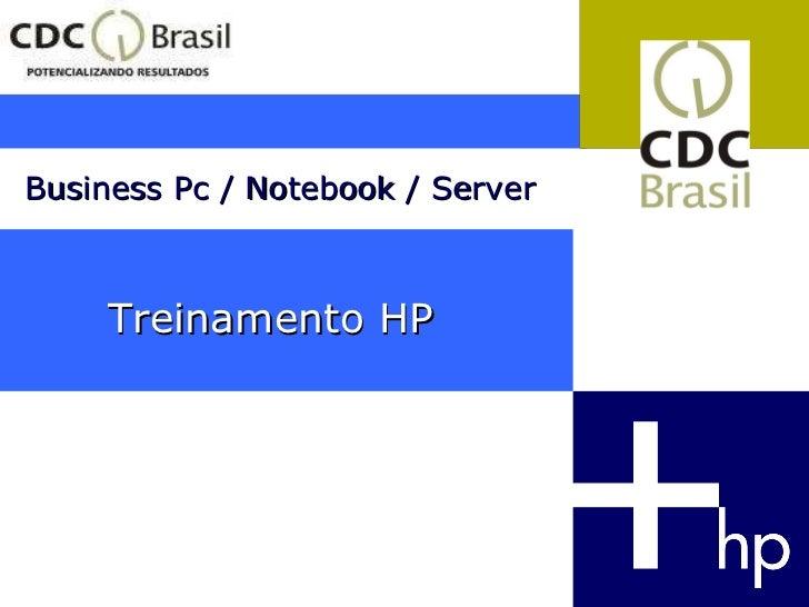 Treinamento HP Business Pc / Notebook / Server