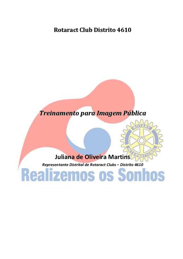 Rotaract Club Distrito 4610Treinamento para Imagem Pública       Juliana de Oliveira MartinsRepresentante Distrital de Rot...