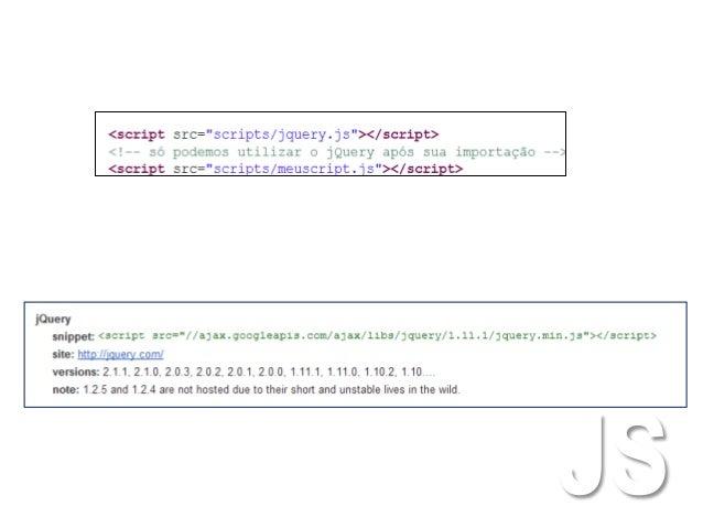  Validação de formulários;  Datagrids;  Slide shows;  Formatação de números.
