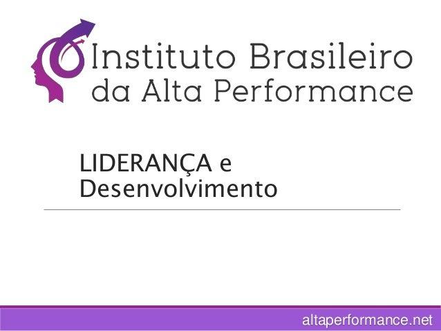 altaperformance.net LIDERANÇA e Desenvolvimento