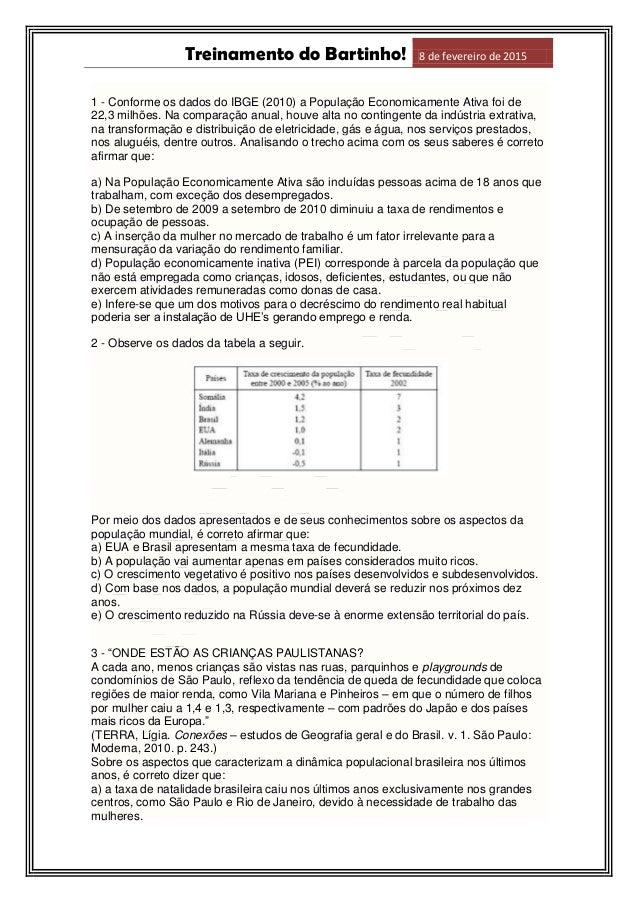 Treinamento do Bartinho! 8 de fevereiro de 2015 1 - Conforme os dados do IBGE (2010) a População Economicamente Ativa foi ...