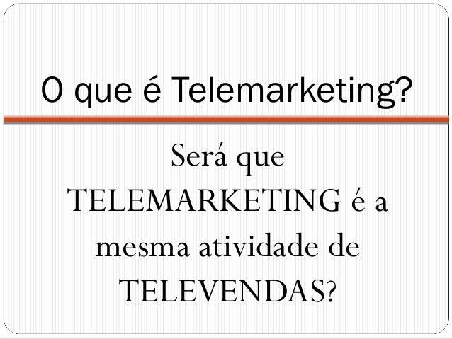 Treinamento operador de telemarketing Slide 3