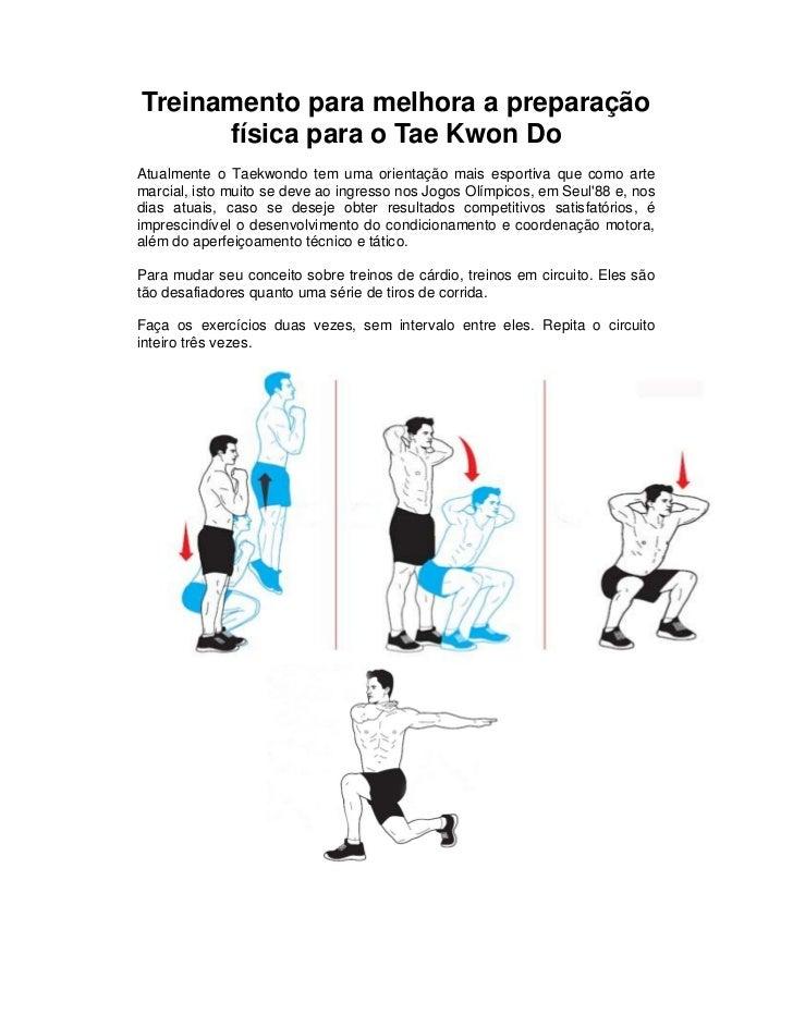 Treinamento para melhora a preparação      física para o Tae Kwon DoAtualmente o Taekwondo tem uma orientação mais esporti...