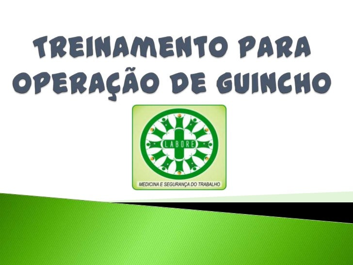 O Treinamento visa a proteção   do colaborador durante a  operação do Guincho, com o   objetivo de garantir a sua seguranç...