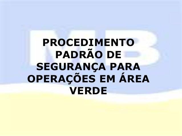 PROCEDIMENTO PADRÃO DE SEGURANÇA PARA OPERAÇÕES EM ÁREA VERDE