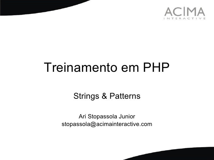 Treinamento PHP: Strings & Patterns