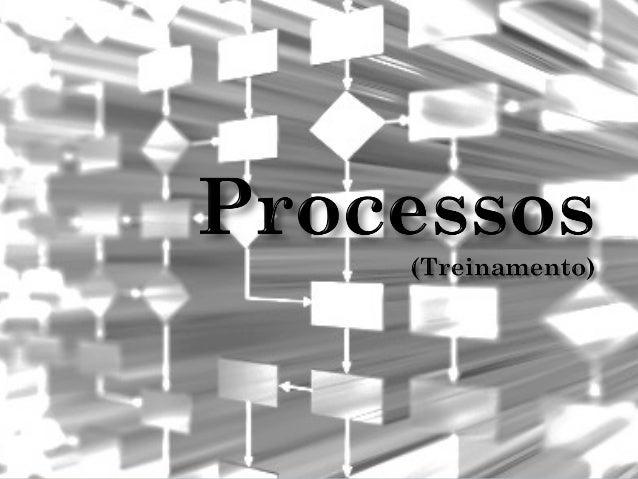 • Processo (no latim procedere é verbo que indica             a ação de avançar, ir para frente                           ...