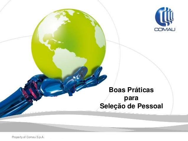 Property of Comau S.p.A. - Duplication prohibited Boas Práticas para Seleção de Pessoal