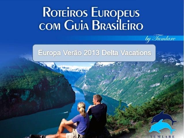    Um dos maiores operadores da Europa, integra o grupo Japan Travel    Bureau (JTB)   Desde 1972; 40 anos de experiênci...