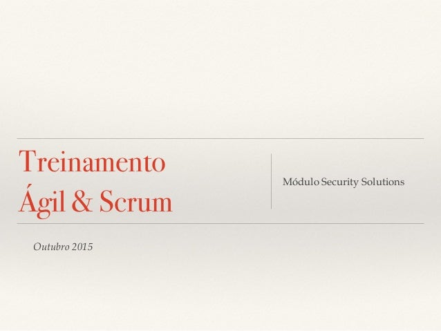 Outubro 2015 Treinamento Ágil & Scrum Módulo Security Solutions