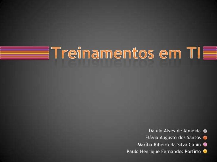 Danilo Alves de Almeida        Flávio Augusto dos Santos     Marília Ribeiro da Silva CaninPaulo Henrique Fernandes Porfirio
