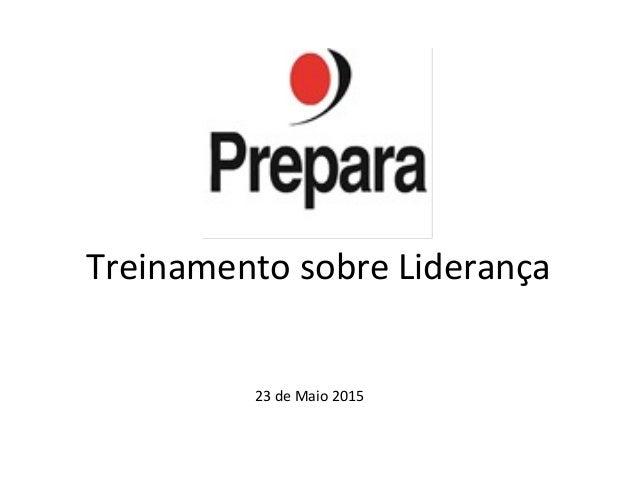 Treinamento sobre Liderança 23 de Maio 2015