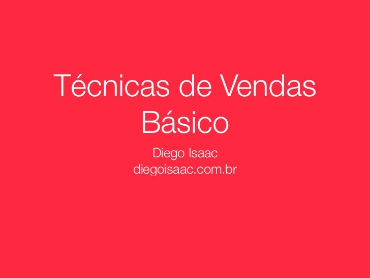 Técnicas de Vendas      Básico        Diego Isaac     diegoisaac.com.br