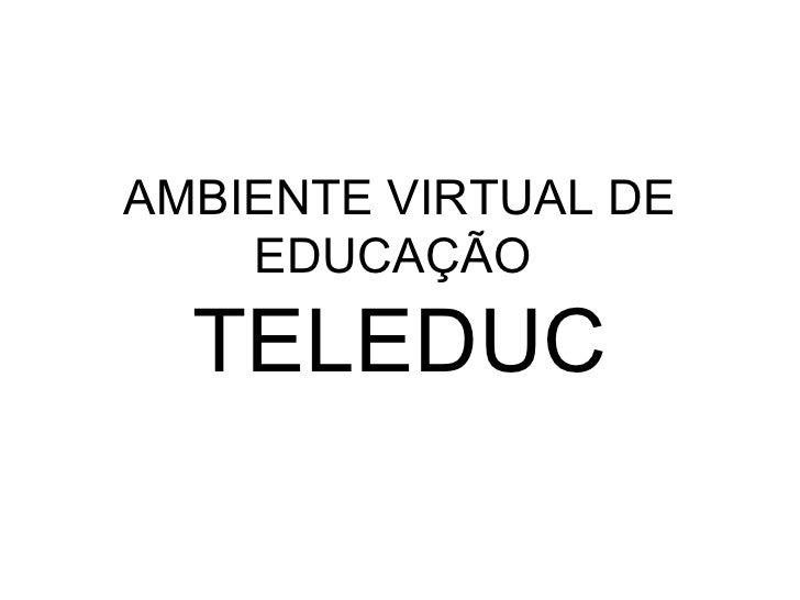 AMBIENTE VIRTUAL DE EDUCAÇÃO  TELEDUC