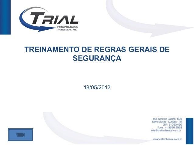 TREINAMENTO DE REGRAS GERAIS DE          SEGURANÇA            18/05/2012