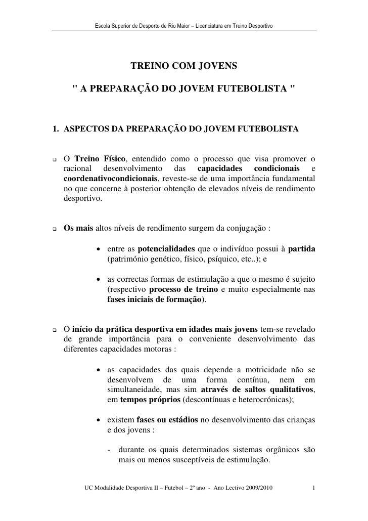 Escola Superior de Desporto de Rio Maior – Licenciatura em Treino Desportivo                           TREINO COM JOVENS  ...